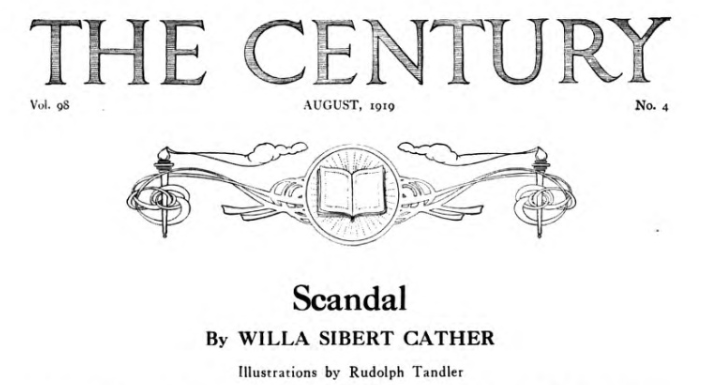 """""""Scandal"""" by Willa Cather in The Century Illustrated Monthly Magazine"""